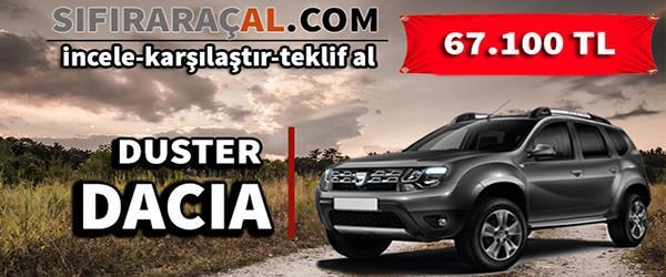 Stoklarla Sınırlı Dacia Duster İçin Acele Edin!